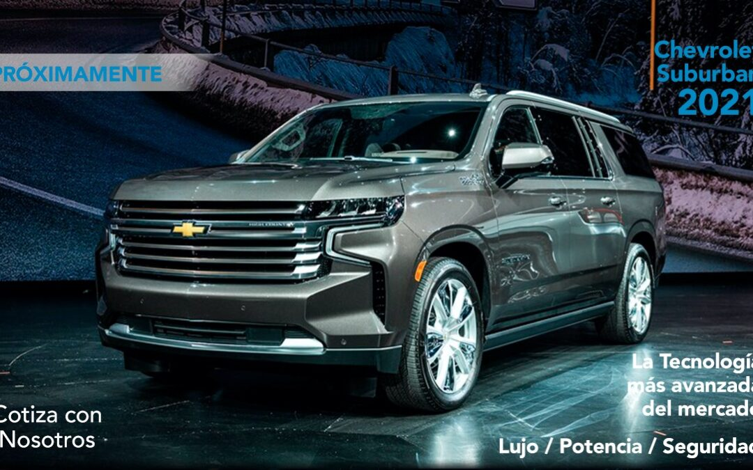 Desarrollo exclusivo para Chevrolet Suburban 2021